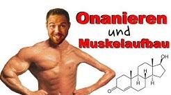 Sex und onanieren beeinflussen den Muskelaufbau