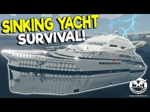 YACHT SINKING SHIP SURVIVAL CHALLENGE! - Stormworks: Build and Rescue Update Gameplay