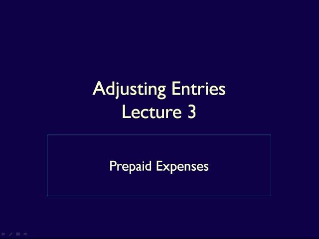 Module 4, Adjusting Entries, Video 1, Prepaid Expenses