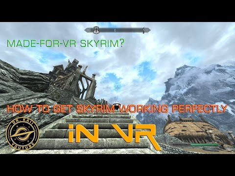 How to get Skyrim running as if it were Made-For-VR, in 3 minutes : Vive