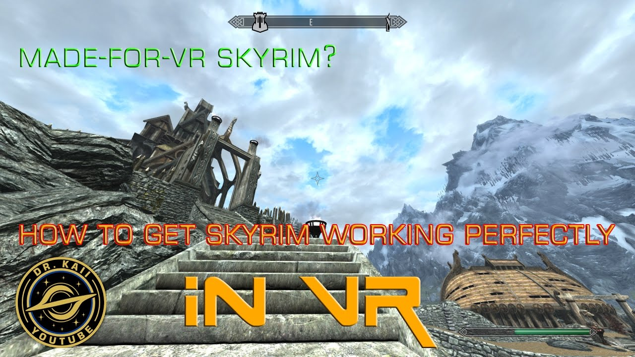Skyrim VR: How to get it running as if it were made for VR!