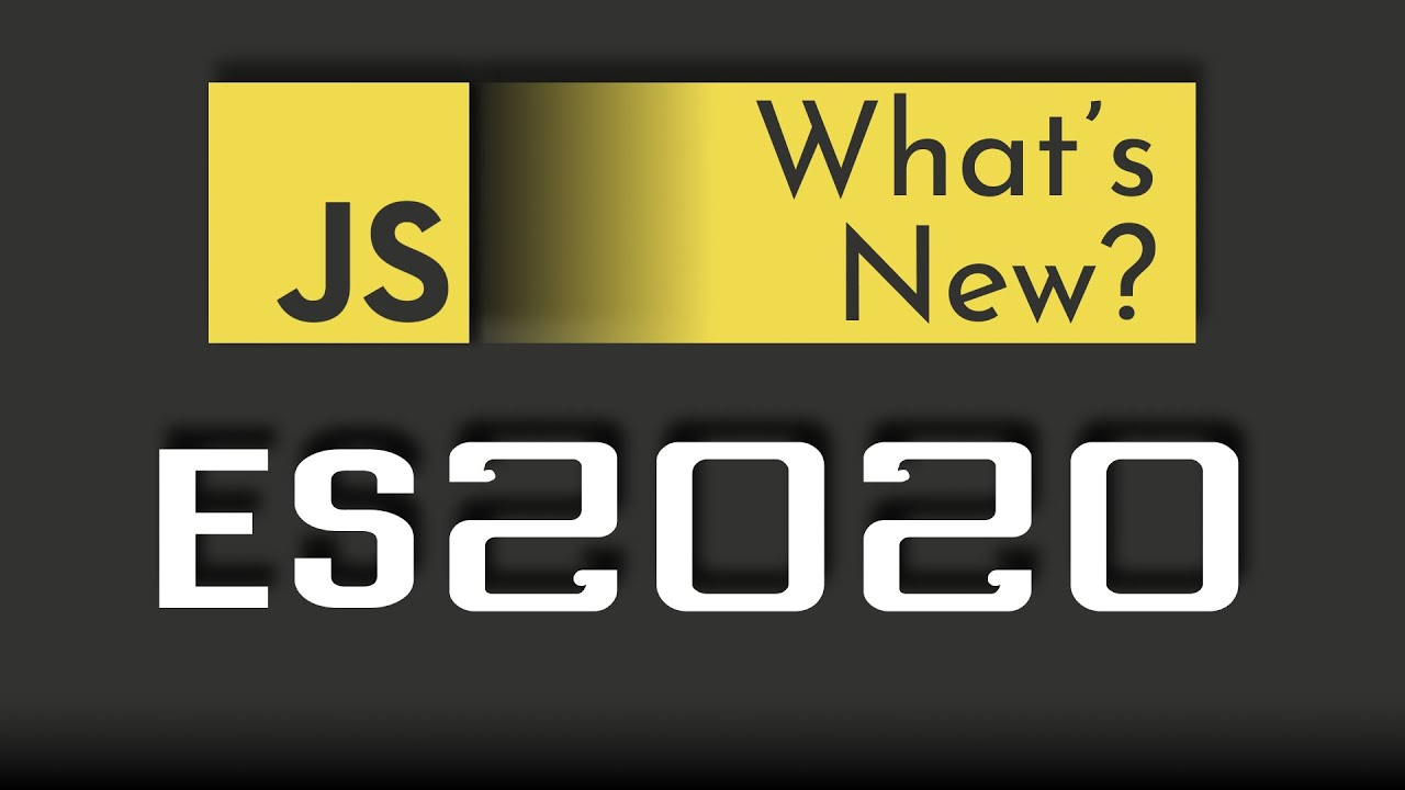 JavaScript ES2020 - Awesome New Features!!