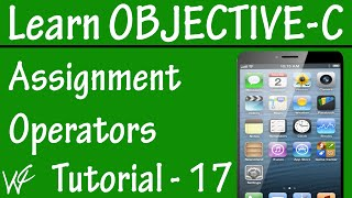 Free Objective C Programming Tutorial for Beginners 17 - Assignment or Shorthand Assignment