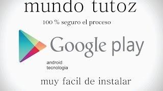 como Instalar Google play store en cualquier Android samsung huawei motorola lg chino