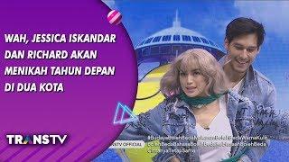 BROWNIS - Wah, Jessica Iskandar dan Richard Akan Menikah Tahun Depan di Dua Kota (23/8/19) Part 2