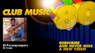 El Chato - El Porompompero - ClubMusic80s