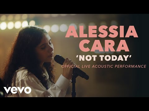 download Alessia Cara - Not Today (Official Live Acoustic Performance) | Vevo x Alessia Cara