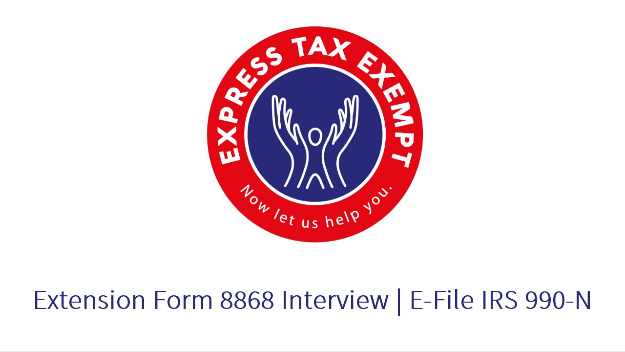 Extension Form 8868 Interview - E-File IRS 990-N (e-postcard) - YouTube