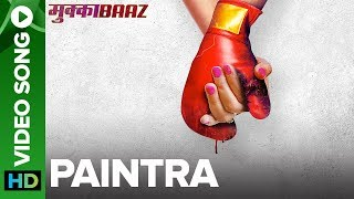 Paintra Video Song | Mukkabaaz (2018)