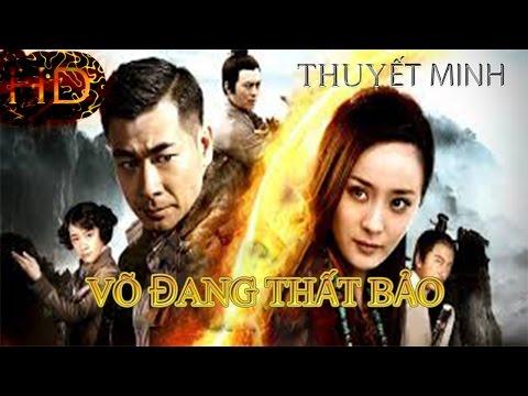 Phim võ thuật 2016 hay nhất - Võ Đang Thất Bảo - Thuyết Minh bản đẹp