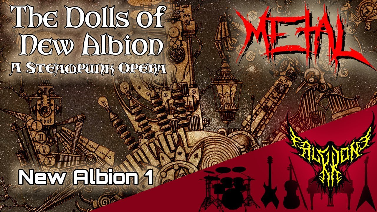 Dolls Of New Albion: A Steampunk Opera