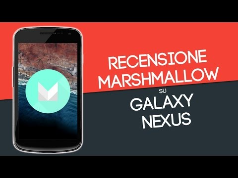 Recensione Marshmallow su Galaxy Nexus [Custom ROM]