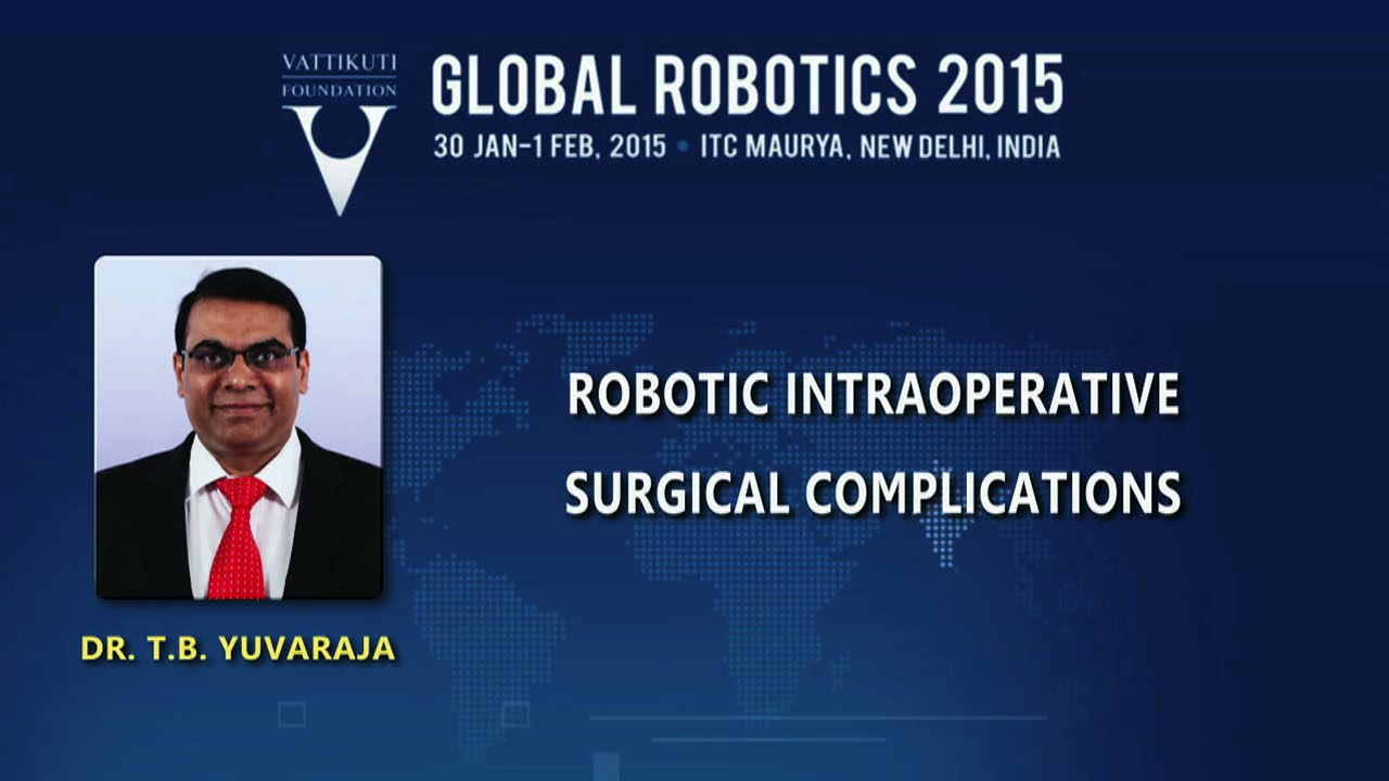 Dr T B Yuvaraja: Robotic Intraoperative Surgical Complications