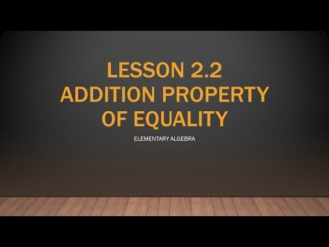 MATH 61 Elementary Algebra 2.2 - Addition Property of Equality