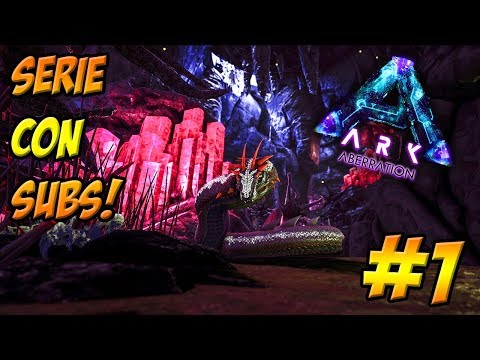 EMPEZANDO SERIE DE ARK ABERRATION CON SUBS!!! ÚNETE! - ARK: ABERRATION #1