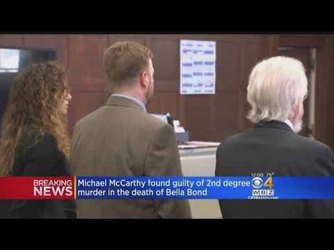 Michael McCarthy Guilty Of 2nd Degree Murder In Killing Of Bella Bond