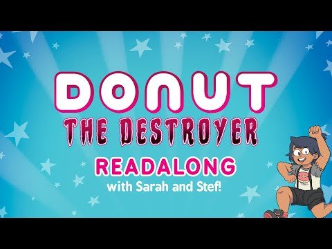 Donut The Destroyer - Read Along with Sarah and Stef!