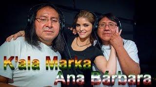 K'ala Marka y Ana Bárbara - Niña de Mis Ojos