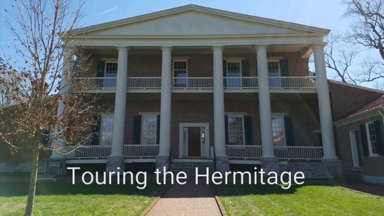 Touring The Hermitage Home Of President Andrew Jackson