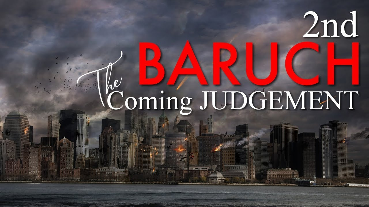2 Baruch: The Coming JUDGEMENT & The 12 TRIALS (Part 2 Ch.16-30)