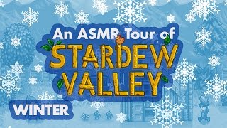 An ASMR Tour of Stardew Valley: Winter(, 2016-06-24T17:30:00.000Z)
