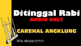 Download lagu DITINGGAL RABI Instrumen Musik Angklung Carehal Angklung Malioboro Jogja NDX AKA MP3