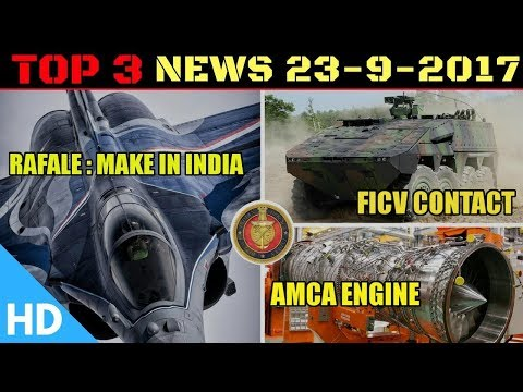 Top 5 Indian Defence Updates : Make in India Rafale, AMCA Engine Rolls Royce, FICV Project India