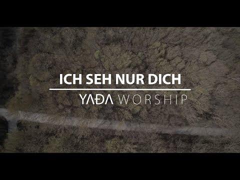 Ich seh nur dich / YADA Worship