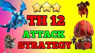 Best Electro Dragon Attack Strategy Guide | New TH12 3 Star War Attack | Clash of Clans