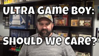 Should We Care about the Ultra Game Boy?