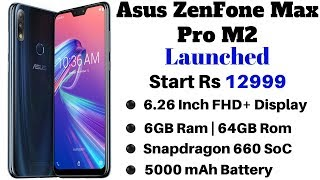 Asus ZenFone Max Pro M2 Launched In India With SD 660 AIE, 6GB Ram, 5000 mAh Battery From Rs 12,999