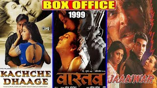 Kachche Dhaage, Vaastav & Jaanwar 1999 Movie Budget, Box Office Collection and Verdict