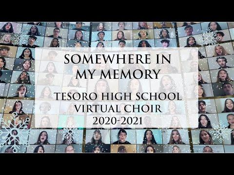 Somewhere In My Memory performed by the Tesoro High School Virtual Choir