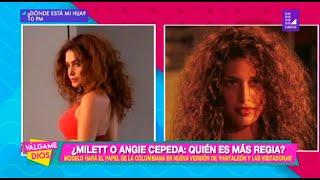 Milett Figueroa o Angie Cepeda: ¿Quién es más regia? - Válgame Dios