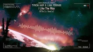 Tyron Hapi & Liam Ferrari - I Like The Way (N3bula Remix) [HQ Edit]