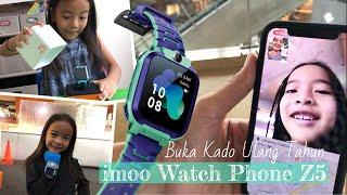 Pengalaman Zara Cute pakai imoo Watch Phone Z5 | Jam Anak bisa Video Call | Kado Ulang Tahun