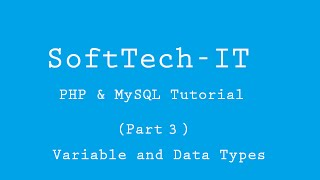PHP & MySQL Tutorial (Part-3) - Variable and Data Types