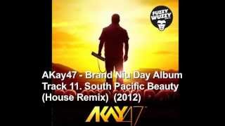 AKay47 - 11. South Pacific Beauty (House Remix)