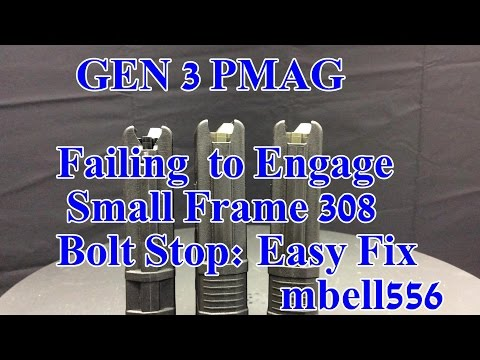 GEN 3 SR-25 PMAG Failing to Engage 308 Small Frame Bolt Stop: Easy