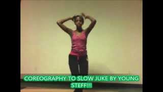 SLOW JUKE BY YOUNG STEFF DANCE(CHOREOGRAPHY)