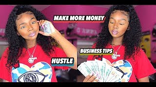 HOW TO GET YOUR MONEY UP ! | HUSTLE,NO MORE SLOW DAYS,BUSINESS TIPS