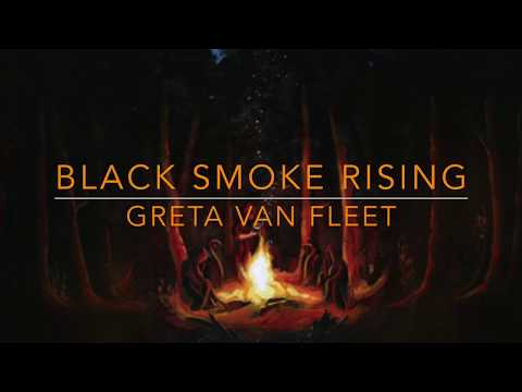 Greta Van Fleet- Black Smoke Rising- Lyrics