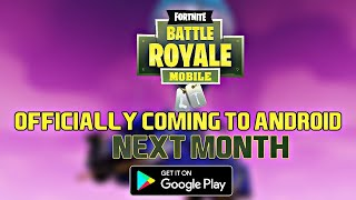 FINALLY !! FORTNITE BATTLE ROYAL IS COMING FOR ANDROID NEXT MONTH !! CONFIRM RELEASE DATE WITH PROOF