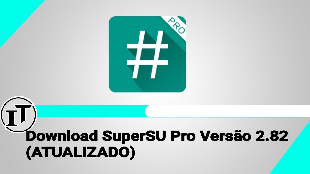 Download SuperSU Pro Versão 2 82 (ATUALIZADO)
