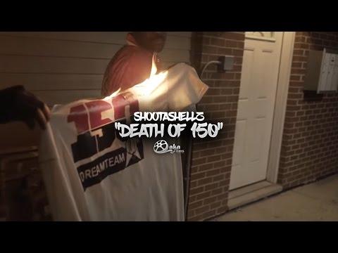 "Shootashellz - ""Death of 150"" (Official Music Video)"