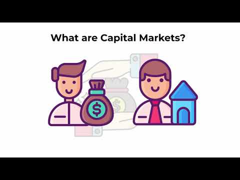 What are capital markets?   Capital Markets Explained