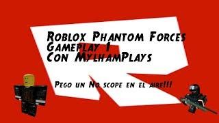 Phantom Forces(Roblox) con MylhamPlays