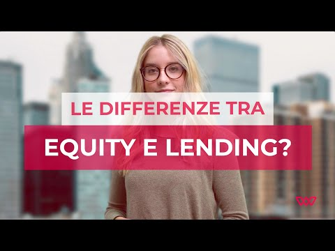 Le differenze tra equity e lending crowdfunding | Investire nell'immobiliare online