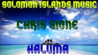 Chris Sione - Haluma [Solomon Islands Music 2013]