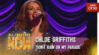 Chloe Griffiths performs 'Don't Rąin On My Parade' - All Together Now: Episode 3 - BBC One